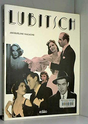 Lubitsch (Cinegraphiques) (French Edition) (2856011691) by Jacqueline Nacache