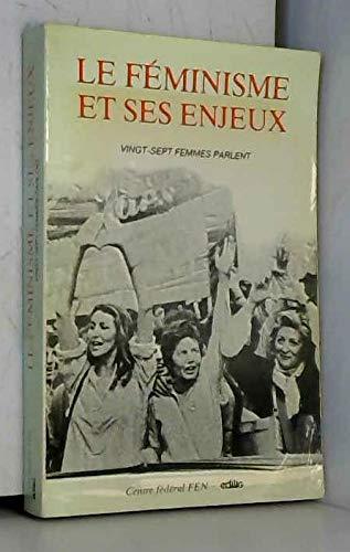 9782856011935: Le Féminisme et ses enjeux: Vingt-sept femmes parlent