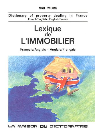 Dictionary of Property Dealing in France: French-English English-French/Lexique De L'...
