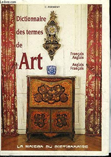 9782856080597: Dictionary of Art Terms: English / French & French / English : Dictionnaire des Termes de L'Art : Anglais / Francais & Francais / Anglais (English and French Edition)