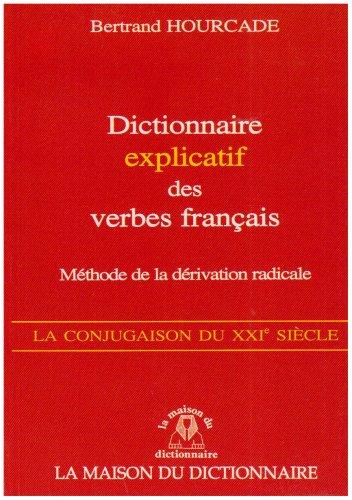 9782856081440: Dictionnaire explicatif des verbes français - methode de la derivation radicale (French Edition)