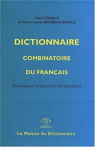 9782856081594: Dictionnaire combinatoire du français : Expressions, locutions et constructions