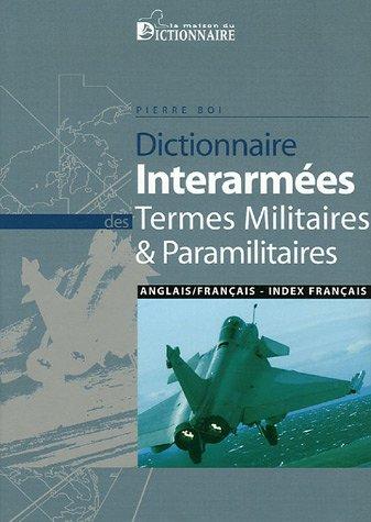 9782856081808: Dictionnaire interarm�es des termes militaires et paramilitaires anglais-fran�ais