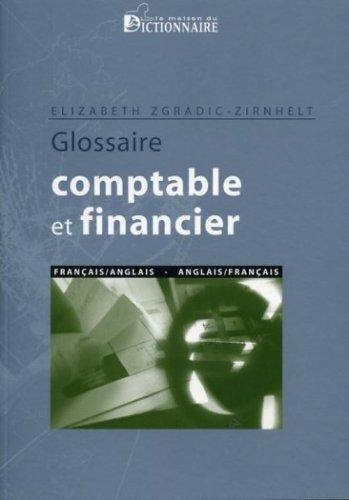 9782856081853: Glossaire comptable & financier francais-anglais et anglais-francais (French Edition)