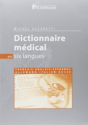 9782856082058: Dictionnaire medical en six langues (French Edition) (French, English, German, Italian, Spanish and Russian Edition)