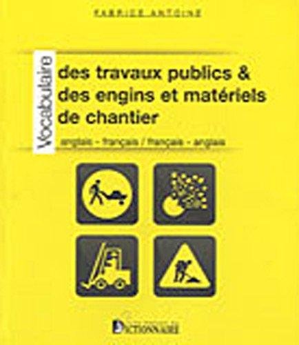 9782856082393: Vocabulaire des travaux publics & des engins et matériels de chantier : Anglais-Français/Français-Anglais
