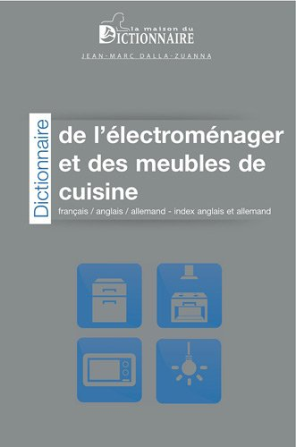 9782856082430: Dictionnaire de l'electromenager et des meubles de cuisine francais-anglais-allemand (French English German) (French, English and German Edition)
