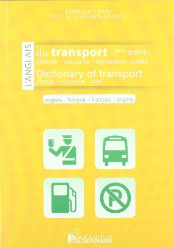 9782856082607: L'anglais du transport anglais-français et français-anglais : Véhicule, assurance, douane, singalisation routière