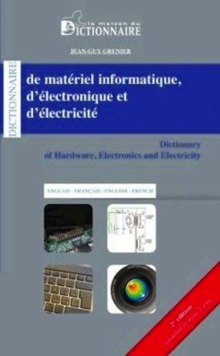 9782856082720: Dictionnaire de matériel informatique d'électronique et d'électricité Anglais - Francais - Anglais. Dictionary of Hardware Electronics and Electricity English and French (French Edition)