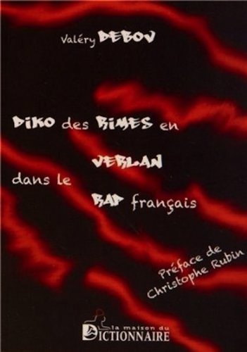 9782856082904: Diko des rimes en verlan dans le rap français . Dictionary of French Rap (in French ONLY) (French Edition)