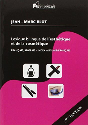 9782856082911: Lexique bilingue de l'esthetique et de la cosmetique : Francais-anglais ; Index anglais-francais & francais-anglais [ (French Edition) - Bilingual Lexicon of Esthetics - Beauty - and Cosmetics