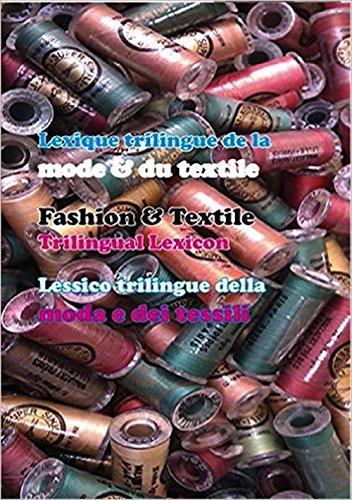 9782856083109: Lexique Trilingue de la Mode & du Textile Anglais-Français-Italien / Français-Anglais+Index It/Fr/An