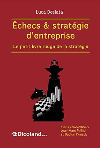 9782856083123: Jeu d'échecs & stratégie d'entreprise. Le petit livre rouge de la stratégie