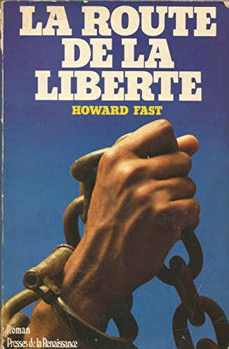 La route de la liberte: Howard Fast