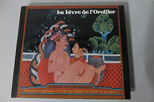 9782856162132: Le Livre de l'oreiller : �rotisme et peinture en Inde, au N�pal, en Chine et au Japon