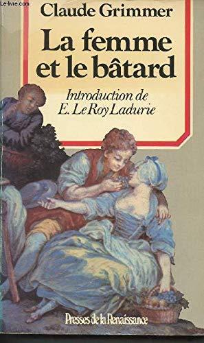 9782856162811: La femme et le batard: Amours illegitimes et secretes dans l'ancienne France (Collection