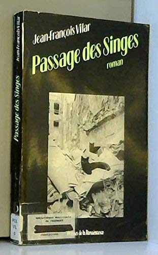 Passage des singes: Roman (French Edition) (2856162827) by Vilar, Jean-Francois