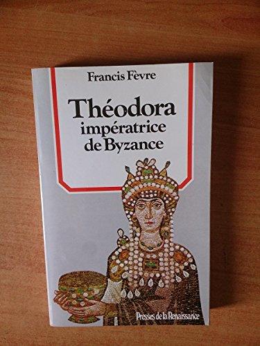 9782856163108: Théodora, impératrice de Byzance