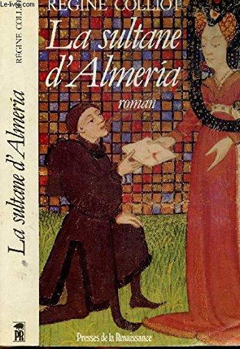 La sultane d'Almeria: Roman (French Edition): Regine Colliot
