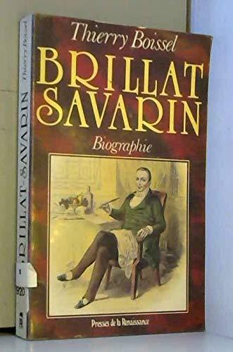Brillat-Savarin, 1755-1826: Un chevalier candide (French Edition): Boissel, Thierry