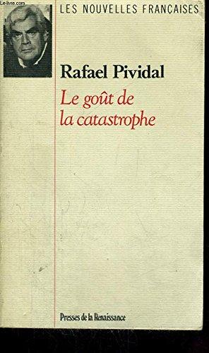 Le gout de la catastrophe: Nouvelles (Les Nouvelles francaises) (French Edition): Pividal, Rafael