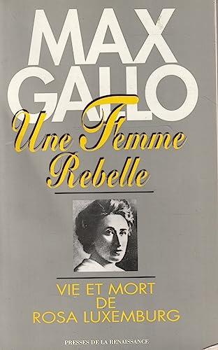 9782856166550: Une femme rebelle: Vie et mort de Rosa Luxemburg (French Edition)