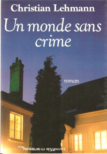 Un monde sans crime: Roman (Les Romans francais) (French Edition): Lehmann, Christian