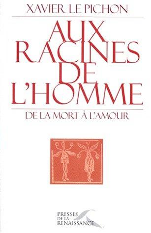 9782856166796: Aux racines de l'homme: De la mort a l'amour (French Edition)