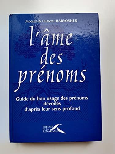 9782856166918: L'AME DES PRENOMS. Guide du bon usage des prénoms, dévoilés d'après leur sens profond
