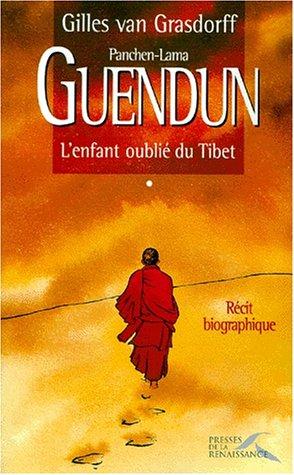 Guendun, l'enfant oublie du Tibet: [recit biographique] (French Edition) (2856167519) by Grasdorff, Gilles van