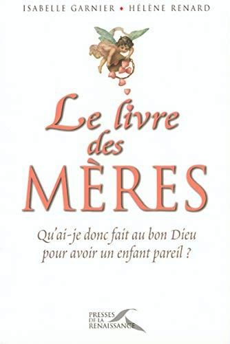 Le livre des mères: Isabelle Garnier Hélène