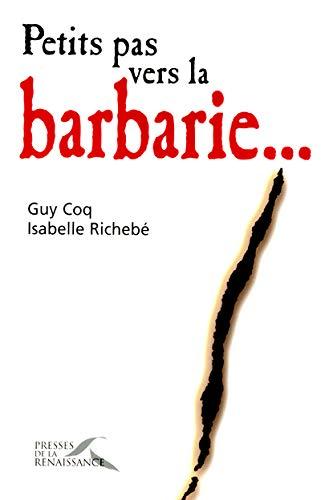 Petits pas vers la barbarie… (2856167810) by Coq, Guy; Reichebé, Isabelle