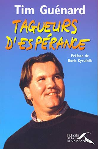 Tagueurs d'esp?rance (French Edition): Gu?nard, Tim, Cyrulnik, Boris