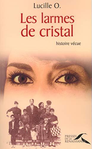 9782856168677: Les Larmes de cristal - Histoire vécue