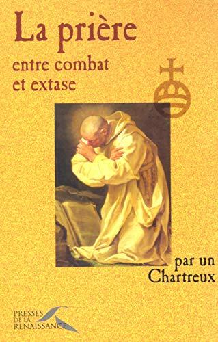 9782856169063: La Prière, entre combat et extase