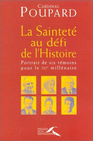 9782856169148: La Sainteté au défi de l'histoire : Portrait de six témoins pour le IIIe millénaire