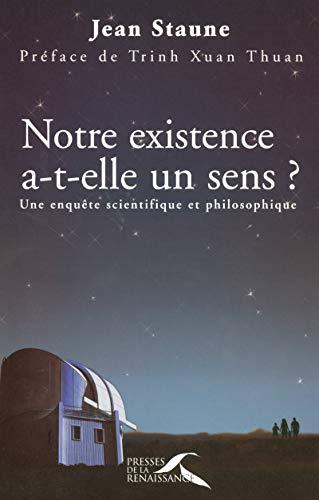 Notre existence a-t-elle un sens ? (French Edition): Jean Staune