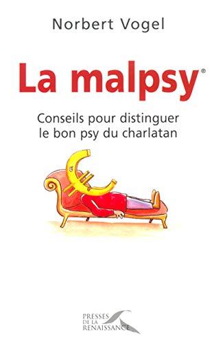La malpsy (Conseils pour distinguer le bon psy du charlatan): VOGEL, Norbert