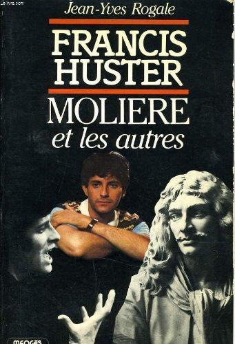 9782856201459: Francis Huster, Molière et les autres