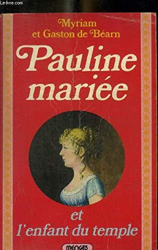"""9782856201503: Pauline mariée et l'enfant du Temple: Roman historique (""""Les Soleils de l'histoire"""") (French Edition)"""