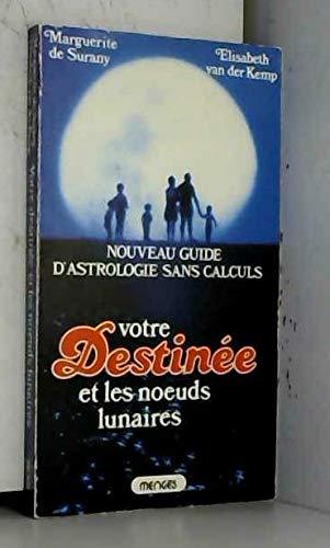 9782856202531: Votre destin�e et les noeuds lunaires