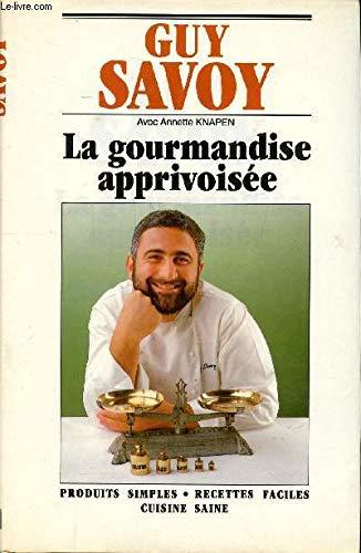 9782856202777: La gourmandise apprivoisée