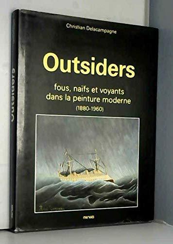 9782856202968: Outsiders, fous, naifs et voyants dans la peinture moderne: 1880-1960 (French Edition)