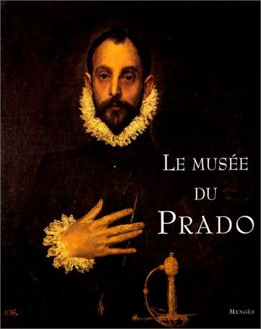 Le musée du Prado: collectif, éditions Mengès