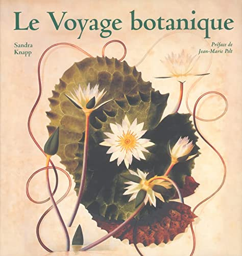 Le voyage botanique (French Edition) (2856204341) by Sandra Knapp