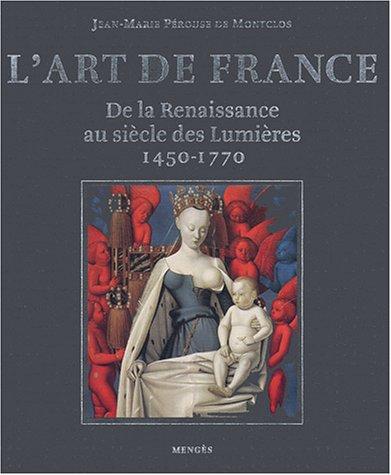 """""""l'art en france ; de la renaissance au siecle des lumieres"""": Jean-Marie Pérouse de..."""
