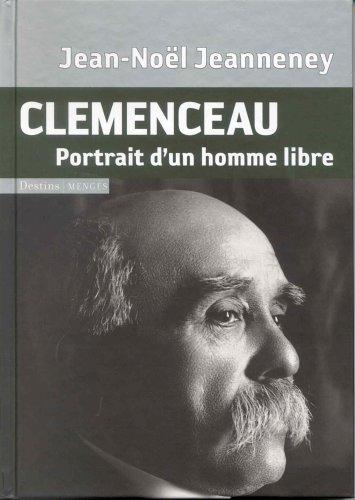 9782856204559: Clemenceau : Portrait d'un homme libre