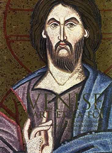 Venise - L'Art et la Foi - Le Nouveau Testament dans la Basilique Saint-Marc: Antonio ...