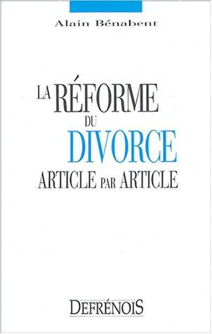 La réforme du divorce article par article (French Edition): Alain Bénabent