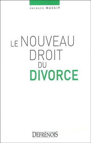 9782856230794: Le nouveau droit du divorce (French Edition)